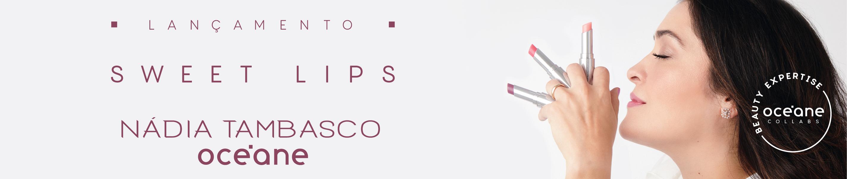 Banner Lançamento Revitalizador Labial Sweet Lips Nádia Tambasco by Océane, a imagem mostra as 3 cores do revitalizador labial: rosa candy, roxo punchy e cereja amour.
